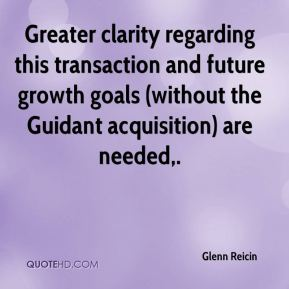 Glenn Reicin - Greater clarity regarding this transaction and future growth goals (without the Guidant acquisition) are needed.