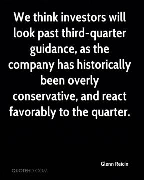 Glenn Reicin - We think investors will look past third-quarter guidance, as the company has historically been overly conservative, and react favorably to the quarter.