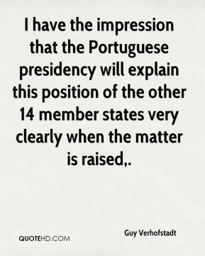 I have the impression that the Portuguese presidency will explain this position of the other 14 member states very clearly when the matter is raised.