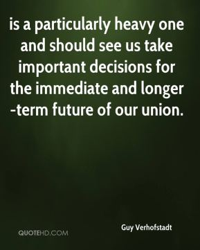 is a particularly heavy one and should see us take important decisions for the immediate and longer-term future of our union.