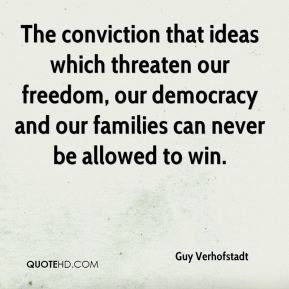 The conviction that ideas which threaten our freedom, our democracy and our families can never be allowed to win.