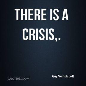 There is a crisis.