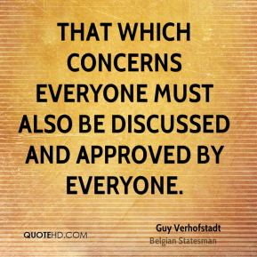 Guy Verhofstadt - That which concerns everyone must also be discussed and approved by everyone.