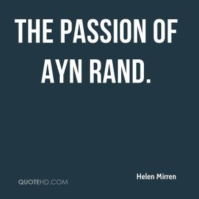Helen Mirren - The Passion of Ayn Rand.