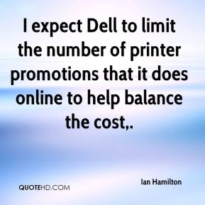 I expect Dell to limit the number of printer promotions that it does online to help balance the cost.
