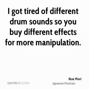 Ikue Mori - I got tired of different drum sounds so you buy different effects for more manipulation.