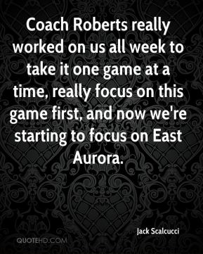 Jack Scalcucci - Coach Roberts really worked on us all week to take it one game at a time, really focus on this game first, and now we're starting to focus on East Aurora.