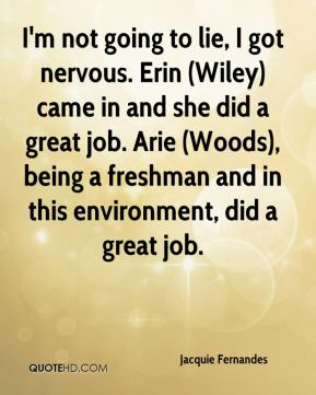 Jacquie Fernandes - I'm not going to lie, I got nervous. Erin (Wiley) came in and she did a great job. Arie (Woods), being a freshman and in this environment, did a great job.