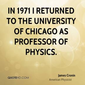 In 1971 I returned to the University of Chicago as Professor of Physics.