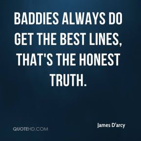 Baddies always do get the best lines, that's the honest truth.