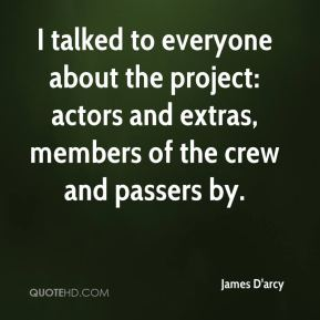 I talked to everyone about the project: actors and extras, members of the crew and passers by.