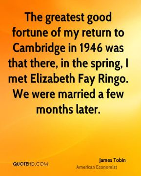 The greatest good fortune of my return to Cambridge in 1946 was that there, in the spring, I met Elizabeth Fay Ringo. We were married a few months later.