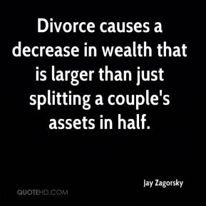 Jay Zagorsky  - Divorce causes a decrease in wealth that is larger than just splitting a couple's assets in half.