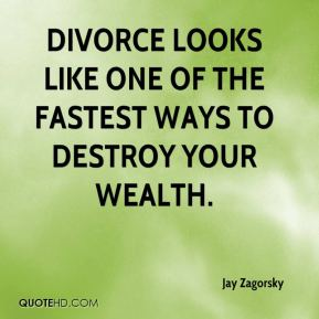 Jay Zagorsky  - Divorce looks like one of the fastest ways to destroy your wealth.