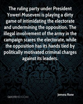 Jemera Rone  - The ruling party under President Yoweri Museveni is playing a dirty game of intimidating the electorate and undermining the opposition. The illegal involvement of the army in the campaign scares the electorate, while the opposition has its hands tied by politically motivated criminal charges against its leaders.