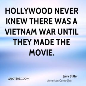 Hollywood never knew there was a Vietnam War until they made the movie.