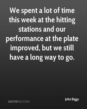 We spent a lot of time this week at the hitting stations and our performance at the plate improved, but we still have a long way to go.