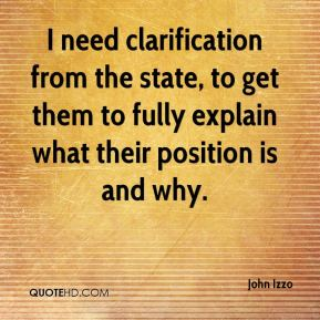 John Izzo  - I need clarification from the state, to get them to fully explain what their position is and why.