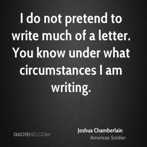 I do not pretend to write much of a letter. You know under what circumstances I am writing.