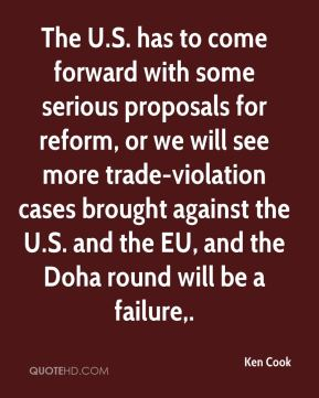 Ken Cook  - The U.S. has to come forward with some serious proposals for reform, or we will see more trade-violation cases brought against the U.S. and the EU, and the Doha round will be a failure.