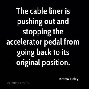 Kristen Kinley  - The cable liner is pushing out and stopping the accelerator pedal from going back to its original position.