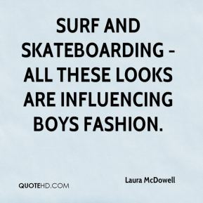 Surf and skateboarding - all these looks are influencing boys fashion.