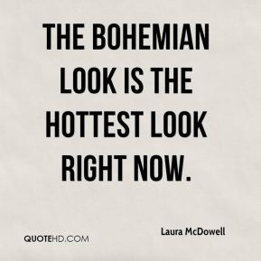 The Bohemian look is the hottest look right now.