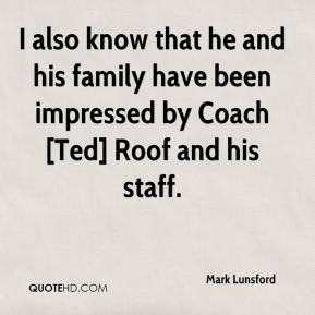 Mark Lunsford  - I also know that he and his family have been impressed by Coach [Ted] Roof and his staff.
