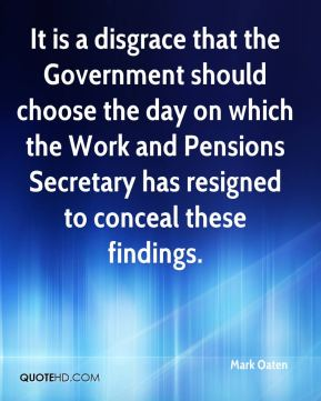 It is a disgrace that the Government should choose the day on which the Work and Pensions Secretary has resigned to conceal these findings.