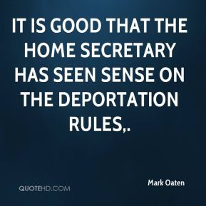 It is good that the home secretary has seen sense on the deportation rules.