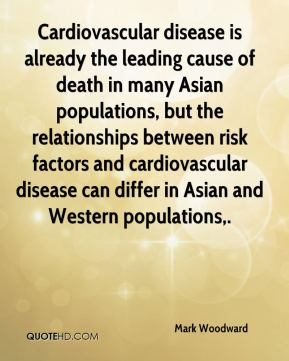 Cardiovascular disease is already the leading cause of death in many Asian populations, but the relationships between risk factors and cardiovascular disease can differ in Asian and Western populations.