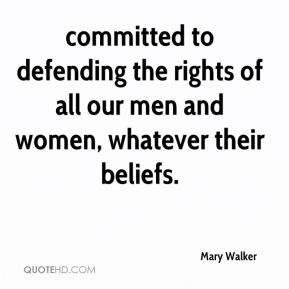 committed to defending the rights of all our men and women, whatever their beliefs.