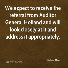 Melissa Merz  - We expect to receive the referral from Auditor General Holland and will look closely at it and address it appropriately.