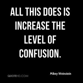 Mikey Weinstein  - All this does is increase the level of confusion.