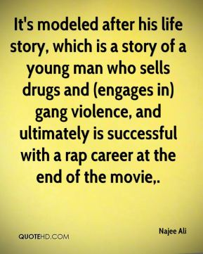 It's modeled after his life story, which is a story of a young man who sells drugs and (engages in) gang violence, and ultimately is successful with a rap career at the end of the movie.