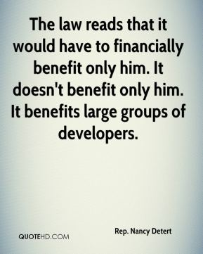 The law reads that it would have to financially benefit only him. It doesn't benefit only him. It benefits large groups of developers.