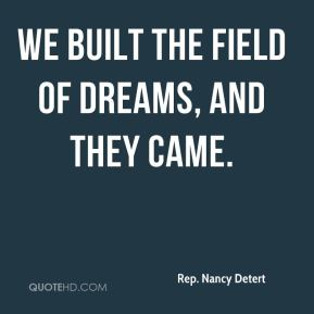 We built the field of dreams, and they came.