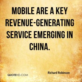 Richard Robinson  - Mobile are a key revenue-generating service emerging in China.