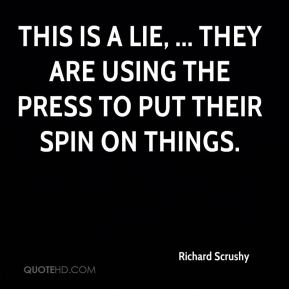Richard Scrushy  - This is a lie, ... They are using the press to put their spin on things.