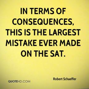 In terms of consequences, this is the largest mistake ever made on the SAT.