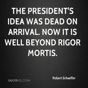 The president's idea was dead on arrival. Now it is well beyond rigor mortis.
