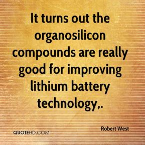 It turns out the organosilicon compounds are really good for improving lithium battery technology.