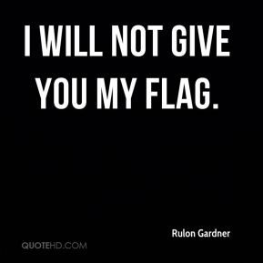 I will not give you my flag.