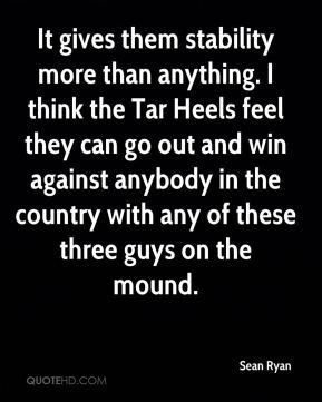 Sean Ryan  - It gives them stability more than anything. I think the Tar Heels feel they can go out and win against anybody in the country with any of these three guys on the mound.
