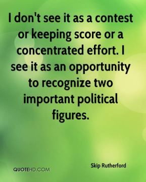 I don't see it as a contest or keeping score or a concentrated effort. I see it as an opportunity to recognize two important political figures.
