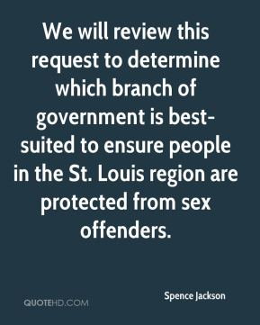 We will review this request to determine which branch of government is best-suited to ensure people in the St. Louis region are protected from sex offenders.