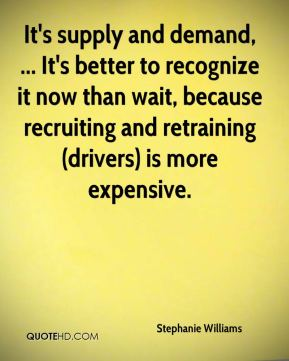 It's supply and demand, ... It's better to recognize it now than wait, because recruiting and retraining (drivers) is more expensive.