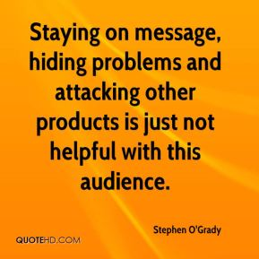 Stephen O'Grady  - Staying on message, hiding problems and attacking other products is just not helpful with this audience.