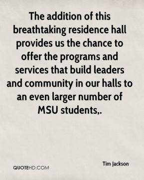 The addition of this breathtaking residence hall provides us the chance to offer the programs and services that build leaders and community in our halls to an even larger number of MSU students.