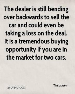 The dealer is still bending over backwards to sell the car and could even be taking a loss on the deal. It is a tremendous buying opportunity if you are in the market for two cars.